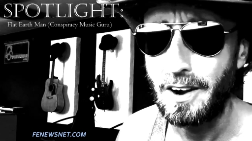 SPOTLIGHT: Flat Earth Man AKA Conspiracy Music Guru