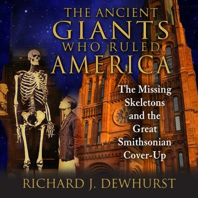 Smithsonian Institution Admits To Destroying Bones of Giants
